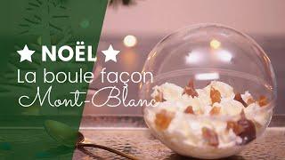 Recette de Noël - La boule façon mont-blanc