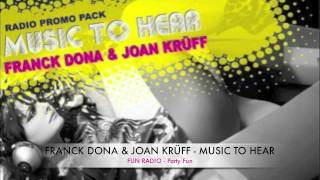 Franck Dona & Joan Krüff - Music To Hear (Fun Radio - Party Fun)