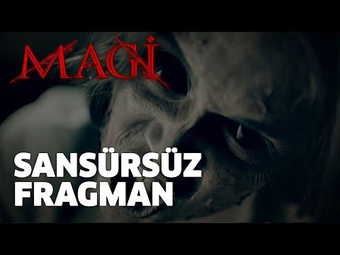MAGİ - Sansürsüz Fragman