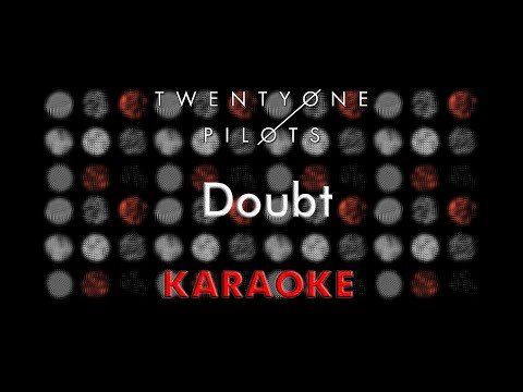 Twenty One Pilots - Doubt (Karaoke)