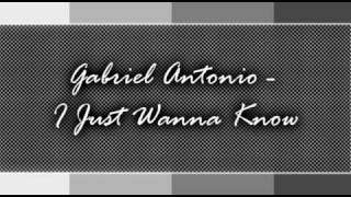 Watch Gabriel Antonio I Just Wanna Be video