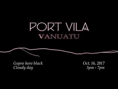 Port Vila Vanuatu time lapse oct 16 2017 by dokie