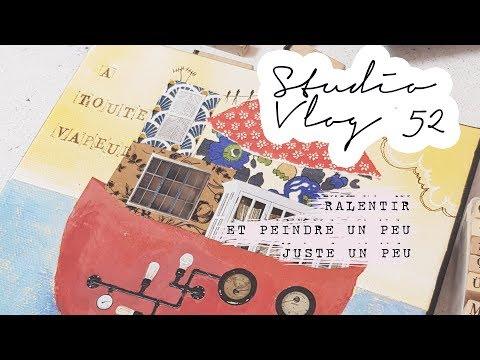 #studiovlog #vlogatelier #mixedmedia STUDIOVLOG 52 : Besoin D'une PAUSE