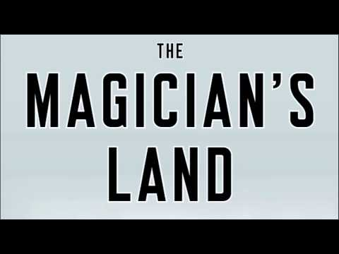 The Magician's Land (by Lev Grossman)  — Review