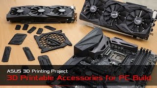 ASUS 3D Printing Project – Accessories For Motherboards, Graphic Cards And DIY Builds | ROG