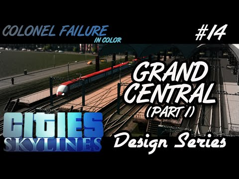 Cities Skylines After Dark #14 : Grand Central Station Part 1