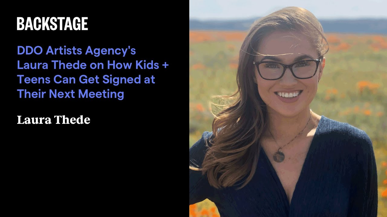 DDO Artists Agency's Laura Thede on How Kids + Teens Can Get Signed at Their Next Meeting