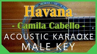 Havana - Camila Cabello [Acoustic Karaoke | Male Key]