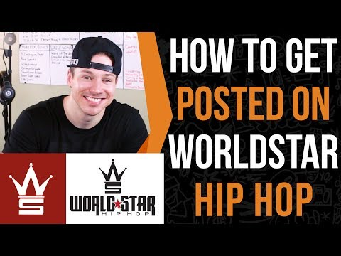 How To Get Posted On World Star Hip Hop (I've Been Posted 4 Times So Far)