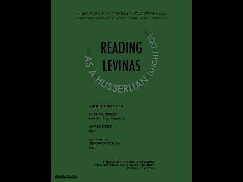 Reading Levinas as a Husserlian (Might Do): Bettina Bergo, James Dodd, and Simon Critchley