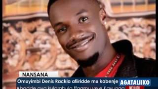 Omuyimbi Denis Rackla afiiridde mu kabenje