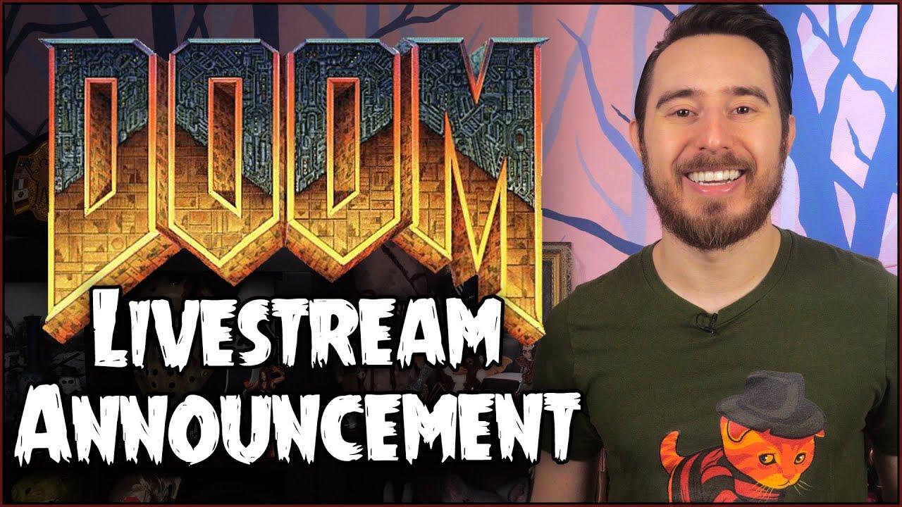 A Return to YOUTUBE Livestreams + DOOM Livestream Announcement!