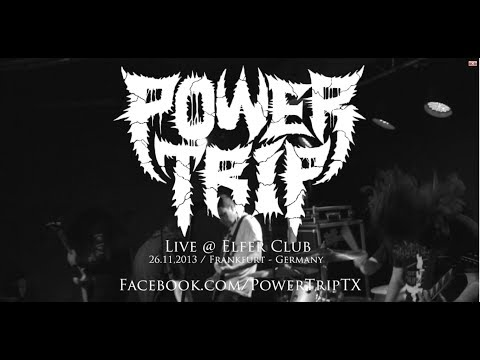 Power Trip Live @ Elfer Club Frankfurt (HD)