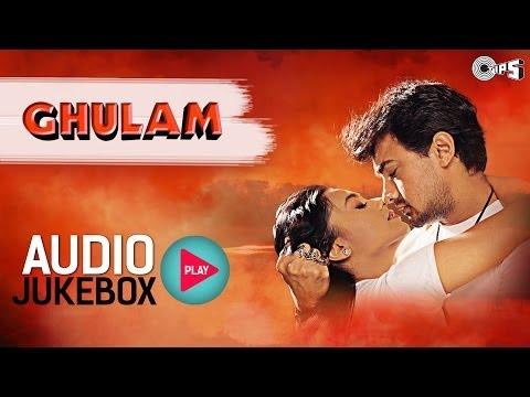 Ghulam Audio Jukebox - Full Album Songs   Aamir Khan, Rani Mukherjee, Jatin Lalit