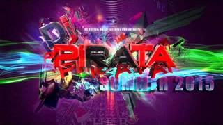 ENTRE LA PLAYA Y YO - PIRATA DJ & EL KAIO 2015