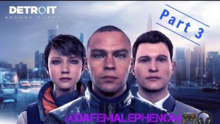 Part 3 Live PS4 Broadcast of game Detroit Become Human