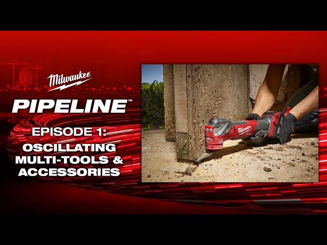 Milwaukee® Pipeline™: Oscillating Multi-Tools & Accessories