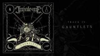 Inhale Me - Gauntlets
