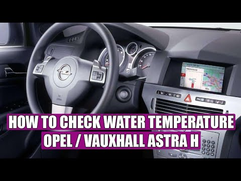 TUTORIAL: How to check water (coolant) temperature Opel Astra H in 4 steps!