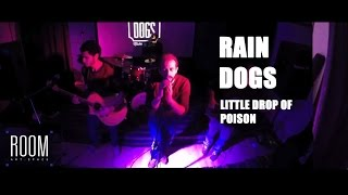 Rain Dogs - Little drop of poison
