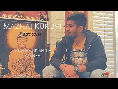 Mazhai Kuruvi Cover | Chekka Chivantha Vaanam | AR Rahman | Mani Rathnam