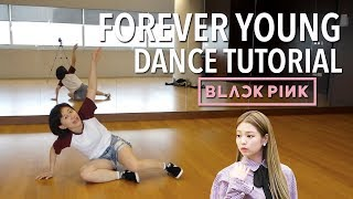BLACKPINK - 'Forever Young' Dance Tutorial | Full w Mirror [Charissahoo]