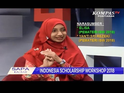 SAPA KALBAR -  INDONESIA SCHOLARSHIP WORKSHOP 2018