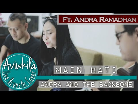 Andra And The Backbone - Main Hati  (Aviwkila ft. Andra Ramadhan)