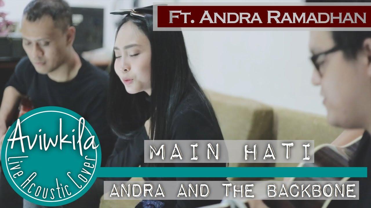 Andra And The Backbone - Main Hati (Aviwkila ft. Andra ...