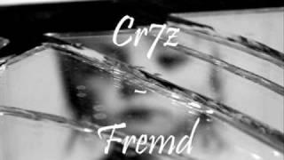 Cr7z - Fremd