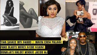 Tiwa Savage MTV Award & Mavin Crew! Fans Blasts Mercy Aigbe Again! BBNaija's Khloe! WJ