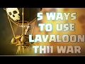 Lavaloon 5 ways to use for TH11 clan war 3 star attack Clash of clans