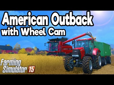American Outback Mod Map - Farming Simulator 2015 - BEST AMERICAN MAP MOD! (with Wheel Cam!)