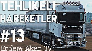 Tehlikeli Hareketler #13 🔴4K 60FPS🔴 Euro Truck Simulator 2