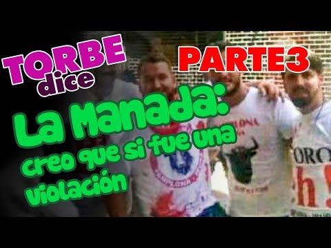La Manada: Creo que si fue una violación PARTE 3