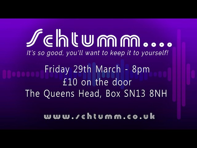 Schtumm Presents.... March 29th 2019