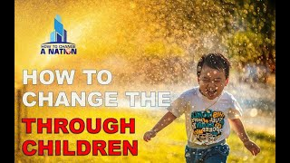 HOW TO CHANGE A NATION THROUGH CHILDREN WITH DR.SUNDAY ADELAJA 2018...