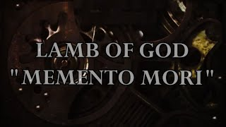 Lamb Of God - Memento Mori (Lyric Video)
