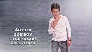 Alisher Zokirov Tushlarimda Алишер Зокиров Тушларимда Music Version