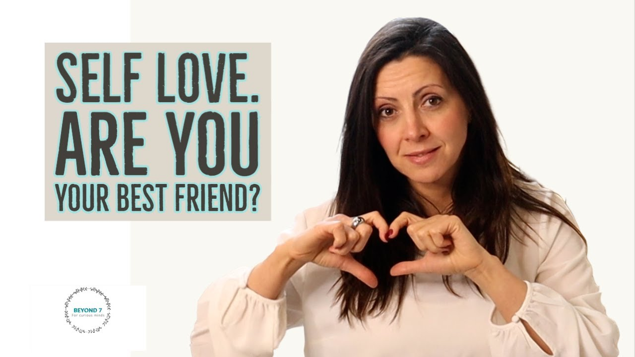 SELF LOVE. Are YOU your best friend?