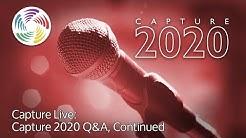 Capture Live: Capture 2020 Q&A, continued