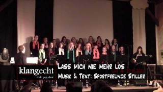 klangecht - Lass mich nie mehr los (live am 20.11.2011)