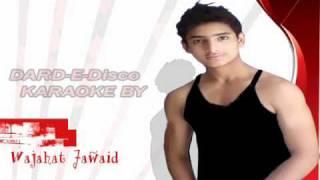 Dard e Disco Karaoke Om Shanti Om By Wajahat Jawaid