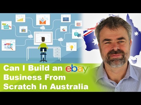 Can I Build An EBay Business From Scratch In Australia