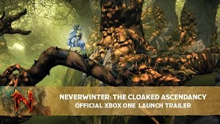 Neverwinter: The Cloaked Ascendancy – Official Xbox One Launch Trailer