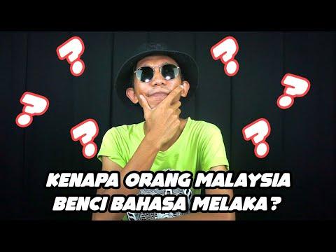 BETUL KE ORANG MALAYSIA TAK SUKA DENGAN BAHASA ORANG MELAKA???