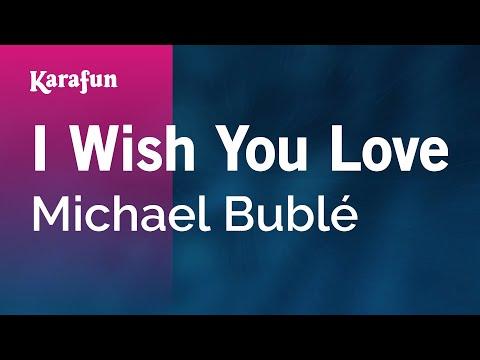 Karaoke I Wish You Love - Michael Bublé *