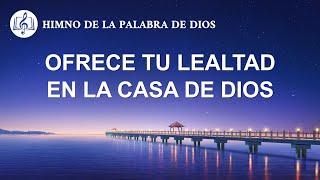 Canción cristiana | Ofrece tu lealtad en la casa de Dios