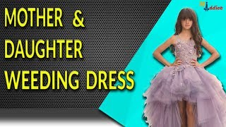 Buy WEEDING DRESS for Mother and Daughter in online