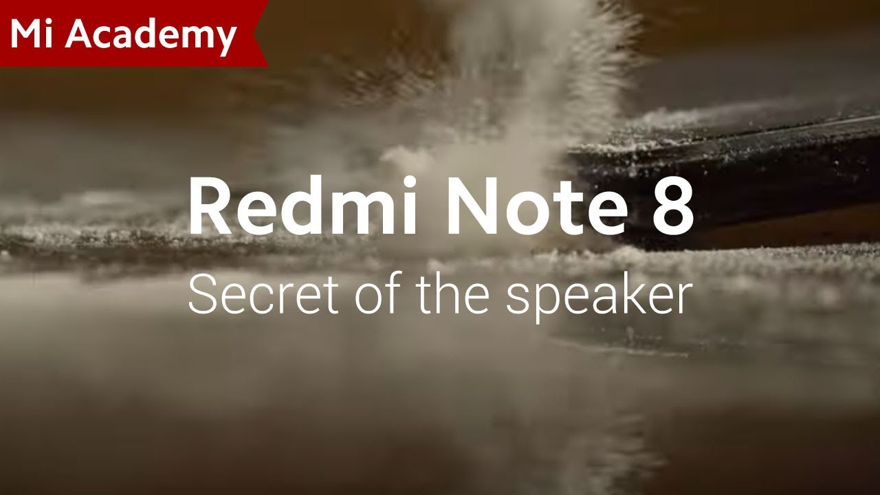 MiAcademy | Redmi Note 8: The Secret Behind the Speaker